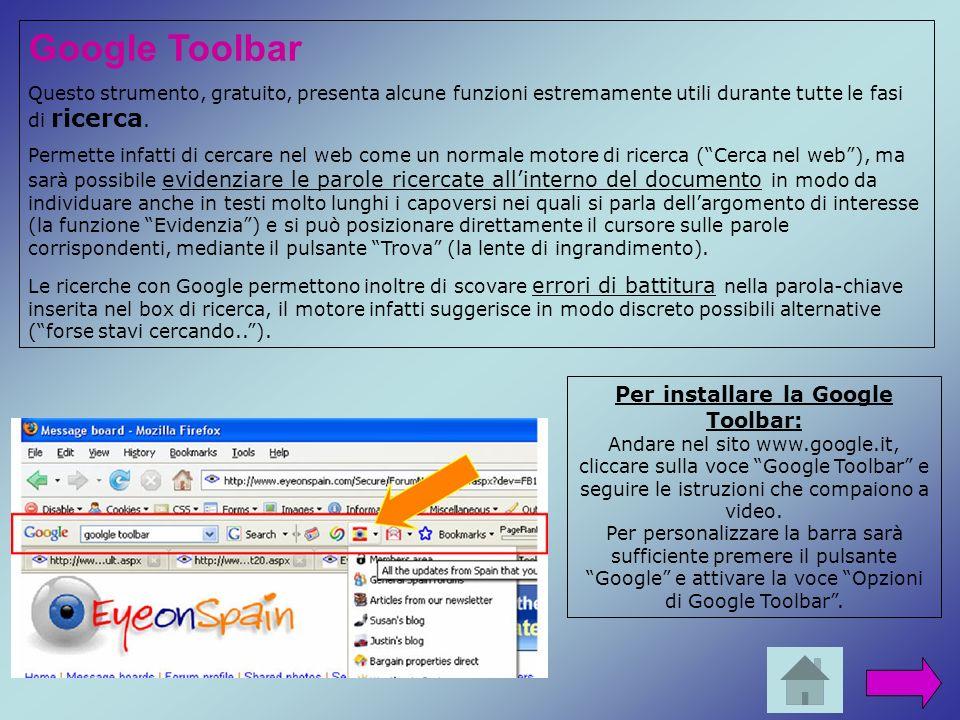 Google Toolbar Per installare la Google Toolbar:
