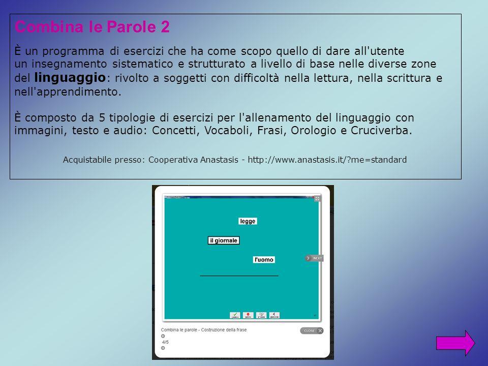 Combina le Parole 2 È un programma di esercizi che ha come scopo quello di dare all utente.