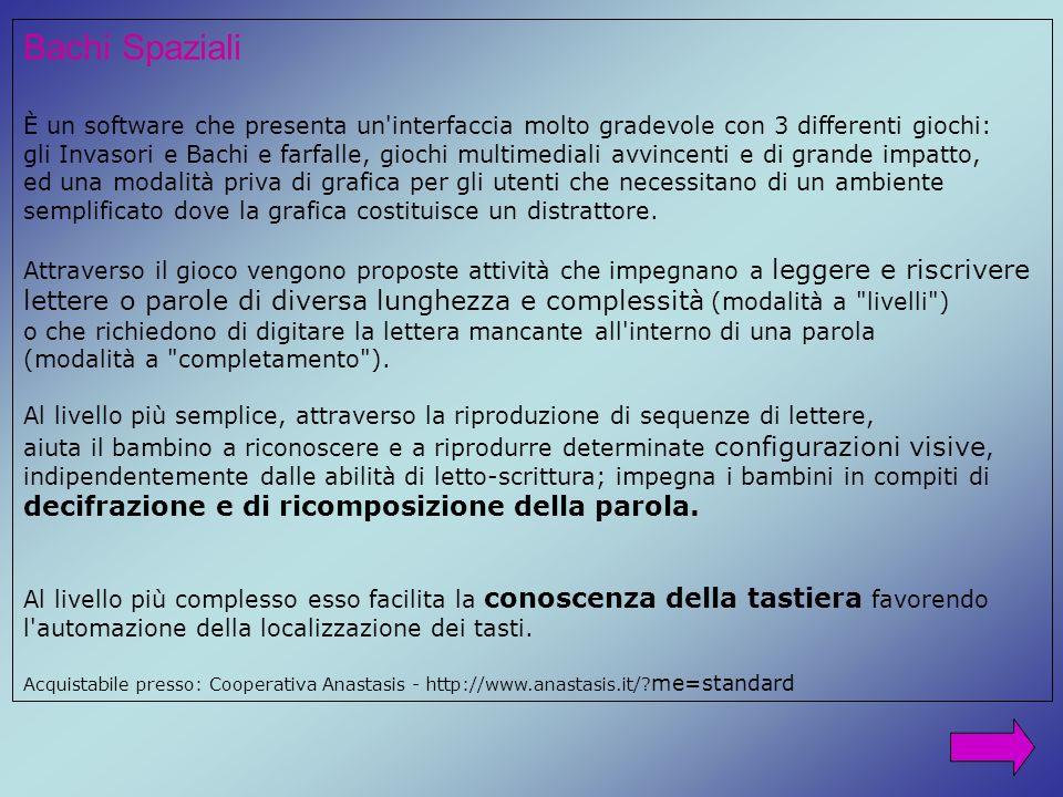 Bachi Spaziali È un software che presenta un interfaccia molto gradevole con 3 differenti giochi: