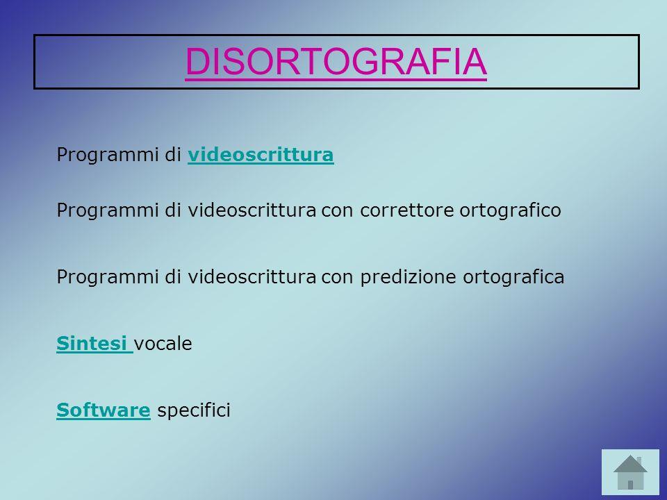 DISORTOGRAFIA Programmi di videoscrittura