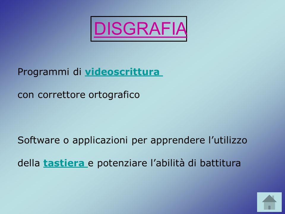 DISGRAFIA Programmi di videoscrittura con correttore ortografico