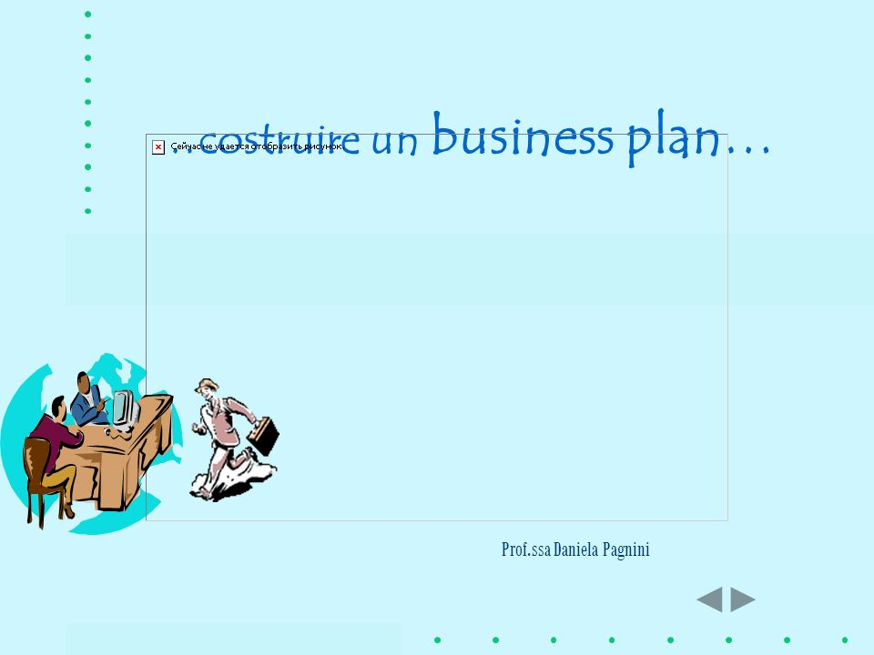 …costruire un business plan…