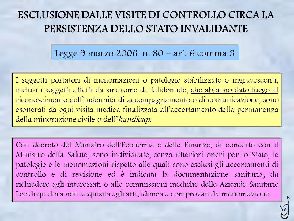 ESCLUSIONE DALLE VISITE DI CONTROLLO CIRCA LA PERSISTENZA DELLO STATO INVALIDANTE