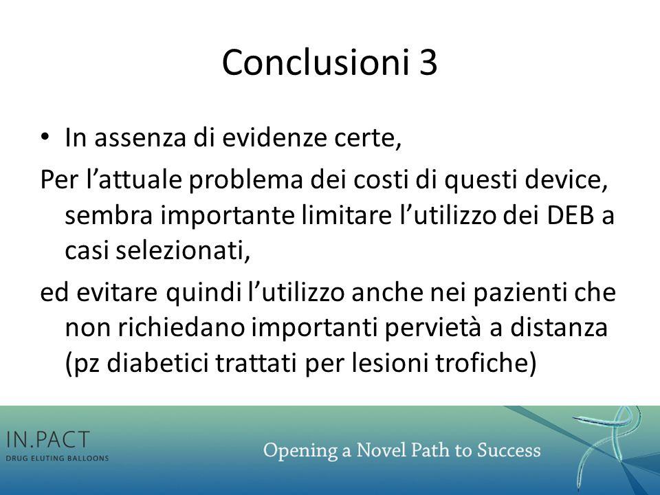 Conclusioni 3 In assenza di evidenze certe,