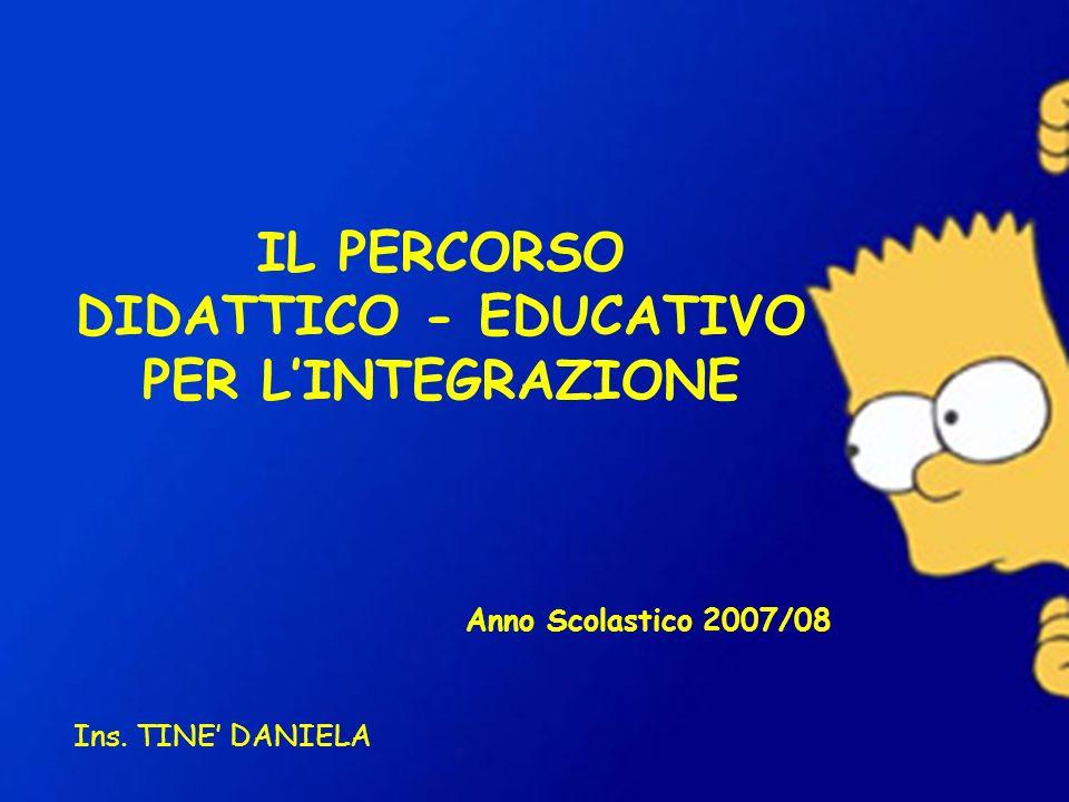 IL PERCORSO DIDATTICO - EDUCATIVO PER L'INTEGRAZIONE