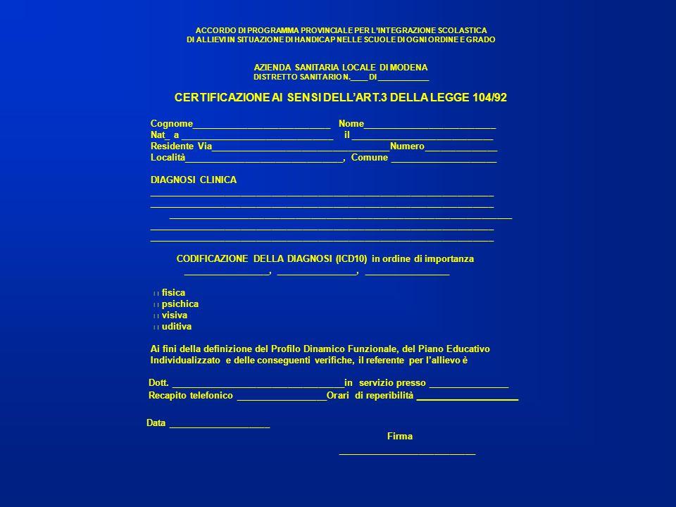 CERTIFICAZIONE AI SENSI DELL'ART.3 DELLA LEGGE 104/92