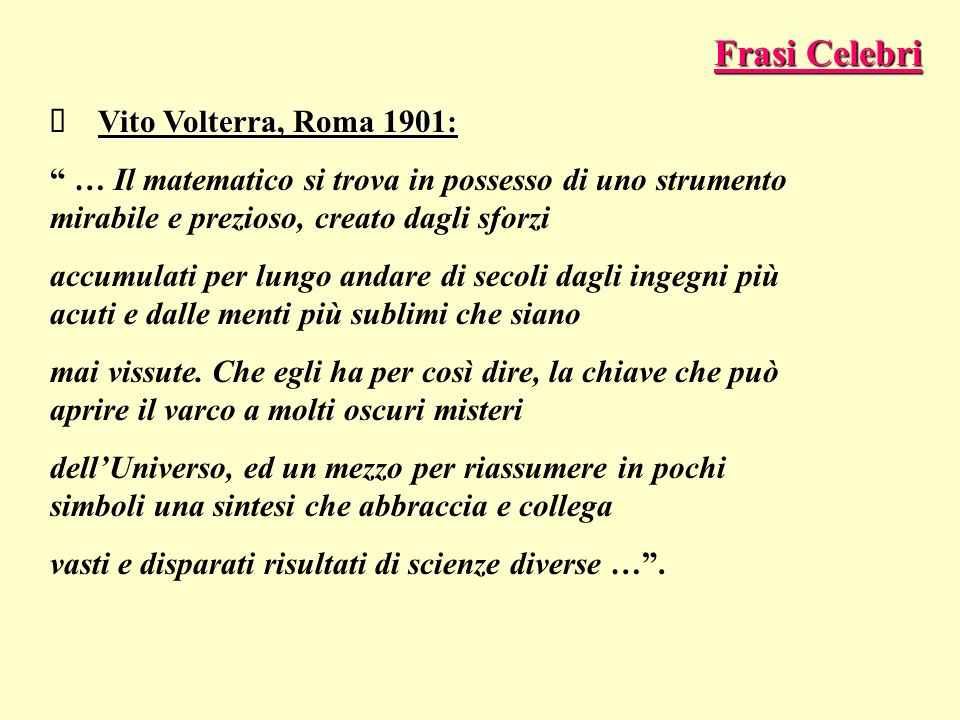 Frasi Celebri Ø Vito Volterra, Roma 1901: