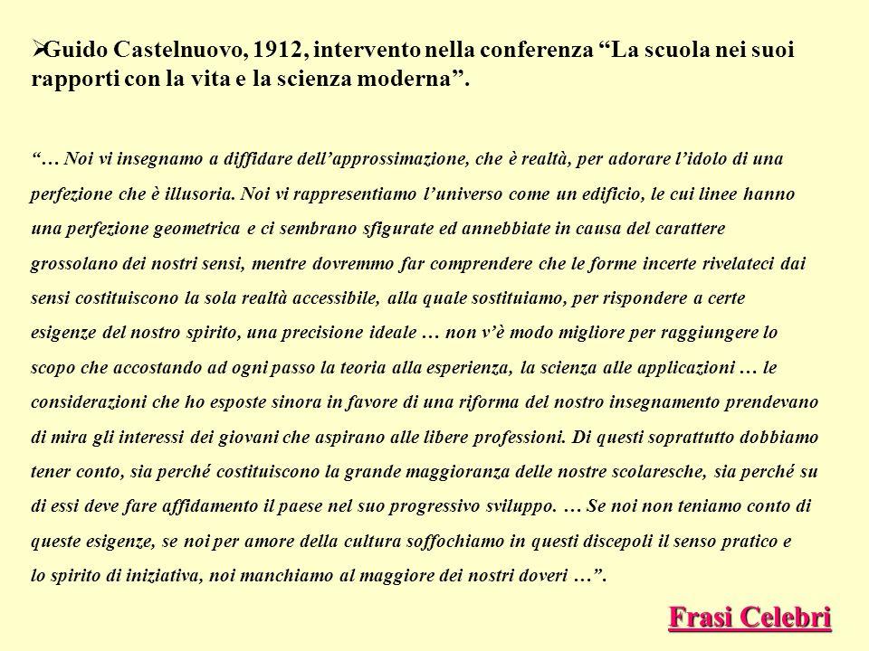 Guido Castelnuovo, 1912, intervento nella conferenza La scuola nei suoi rapporti con la vita e la scienza moderna .