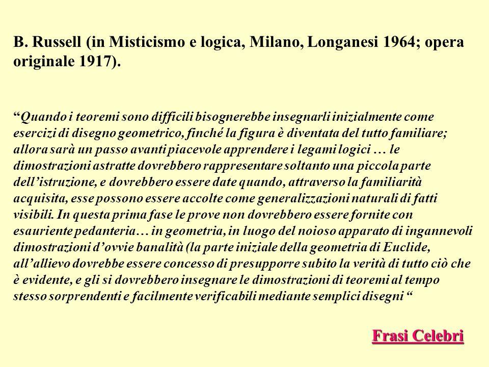 B. Russell (in Misticismo e logica, Milano, Longanesi 1964; opera originale 1917).
