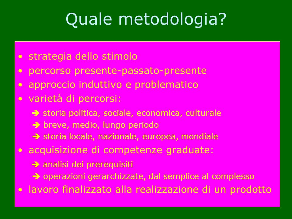 Quale metodologia strategia dello stimolo