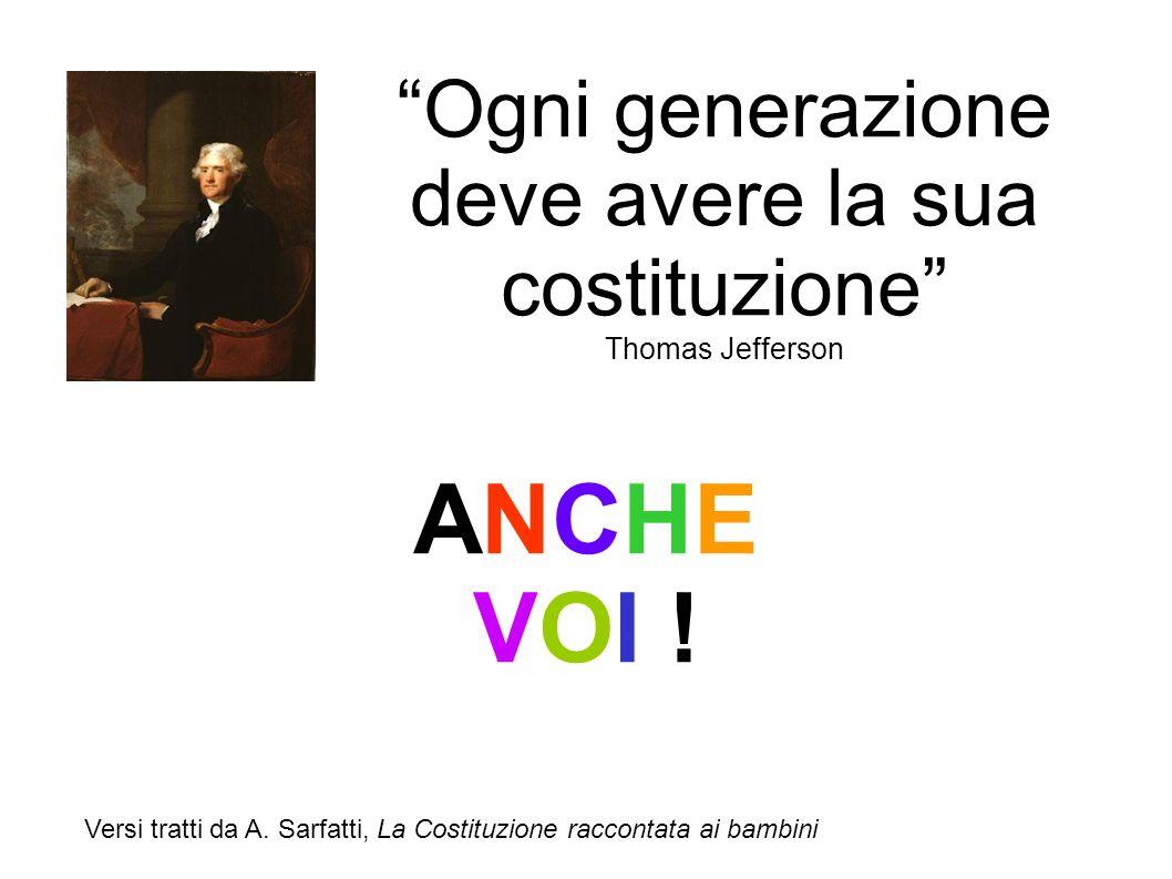 Ogni generazione deve avere la sua costituzione