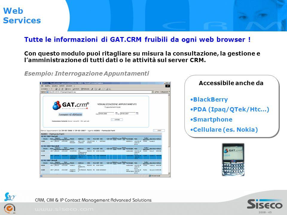Web Services Tutte le informazioni di GAT.CRM fruibili da ogni web browser !