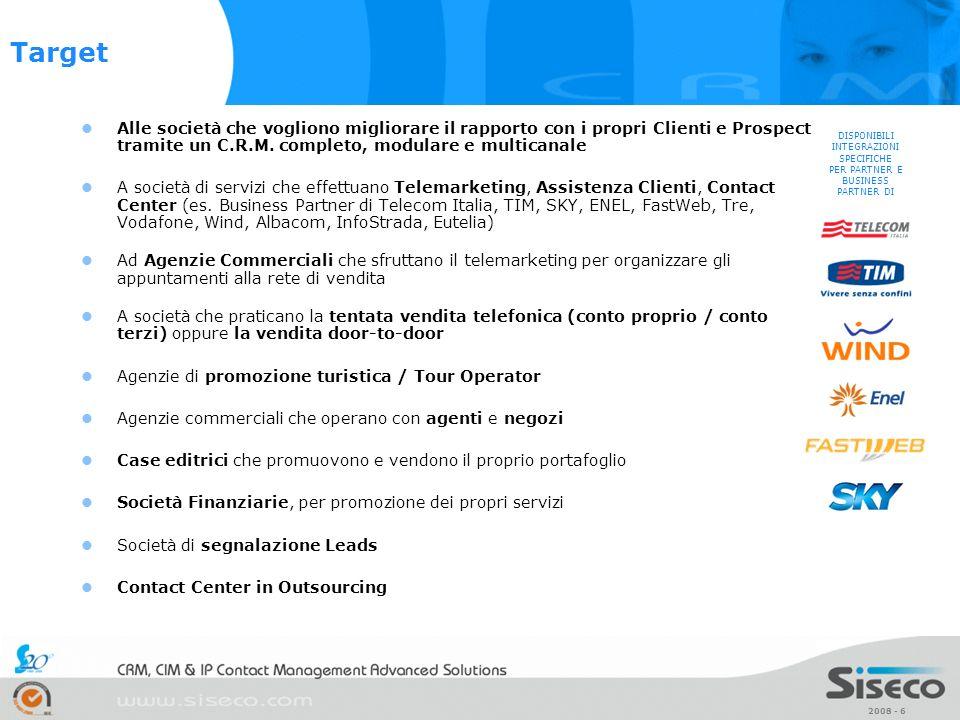 Target Alle società che vogliono migliorare il rapporto con i propri Clienti e Prospect tramite un C.R.M. completo, modulare e multicanale.