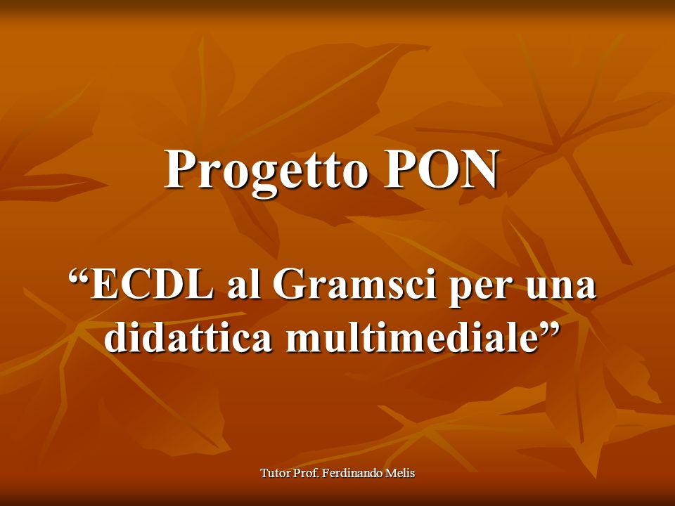 Progetto PON ECDL al Gramsci per una didattica multimediale