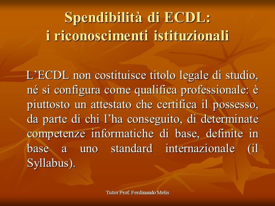 Spendibilità di ECDL: i riconoscimenti istituzionali