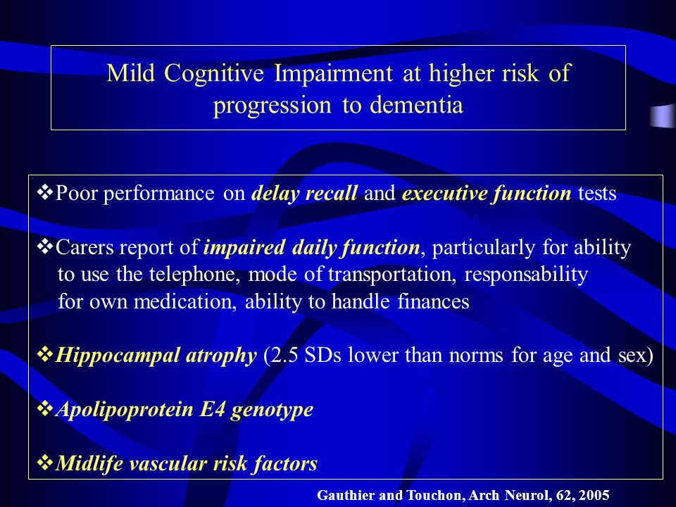 Mild Cognitive Impairment at higher risk of progression to dementia