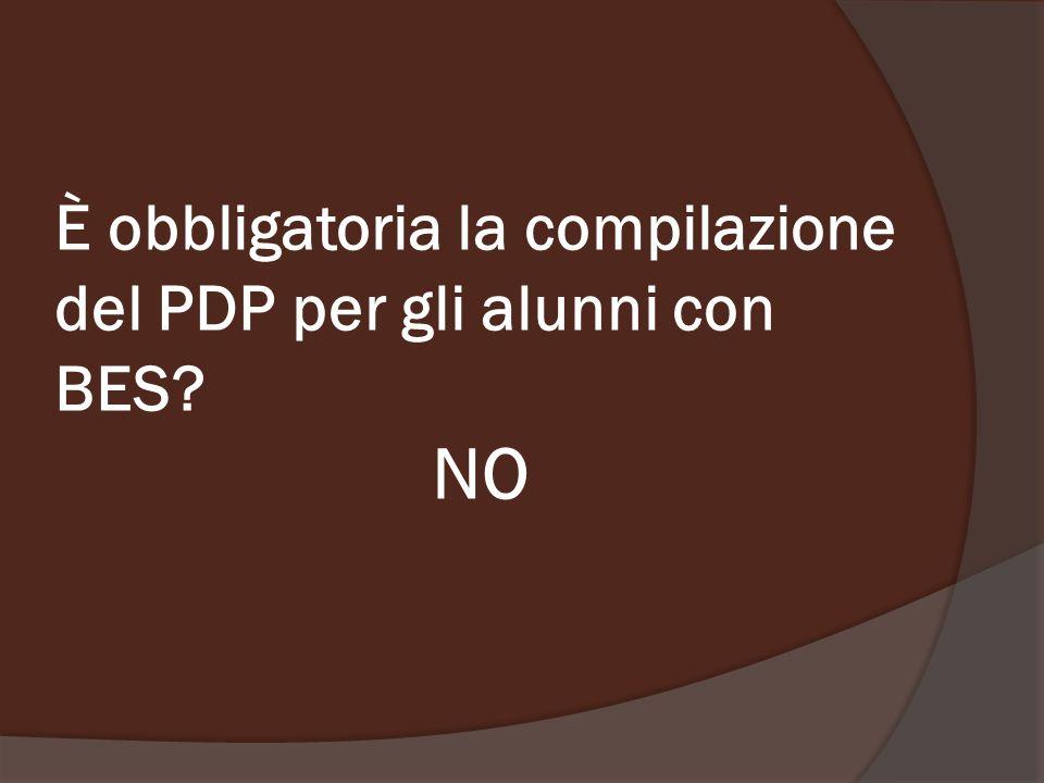 È obbligatoria la compilazione del PDP per gli alunni con BES NO