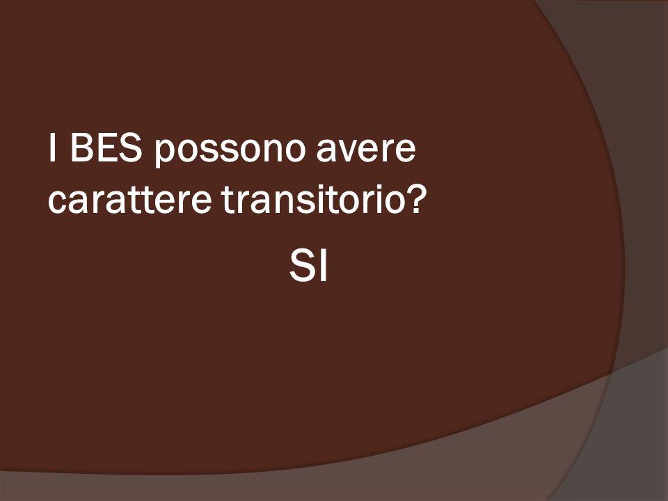 I BES possono avere carattere transitorio