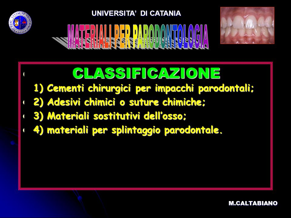 UNIVERSITA' DI CATANIA MATERIALI PER PARODONTOLOGIA