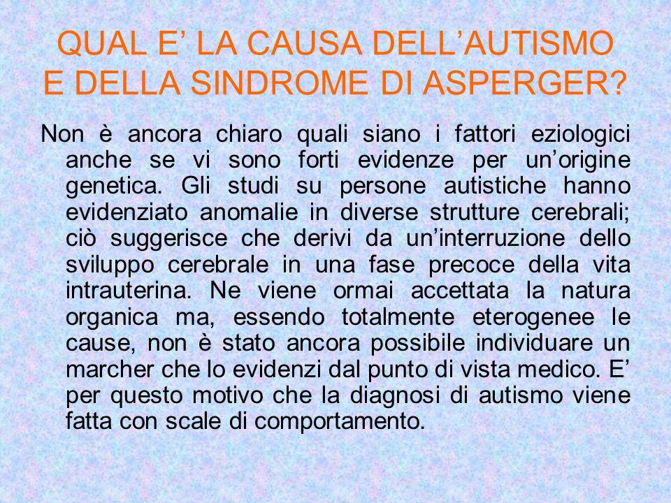 QUAL E' LA CAUSA DELL'AUTISMO E DELLA SINDROME DI ASPERGER