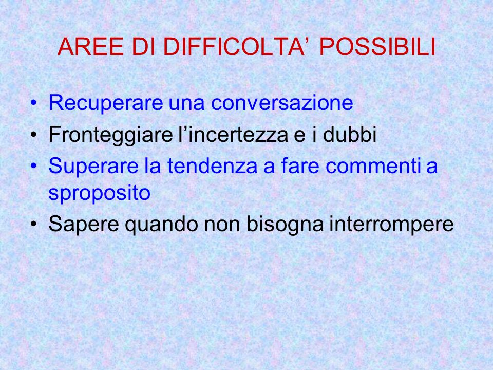 AREE DI DIFFICOLTA' POSSIBILI