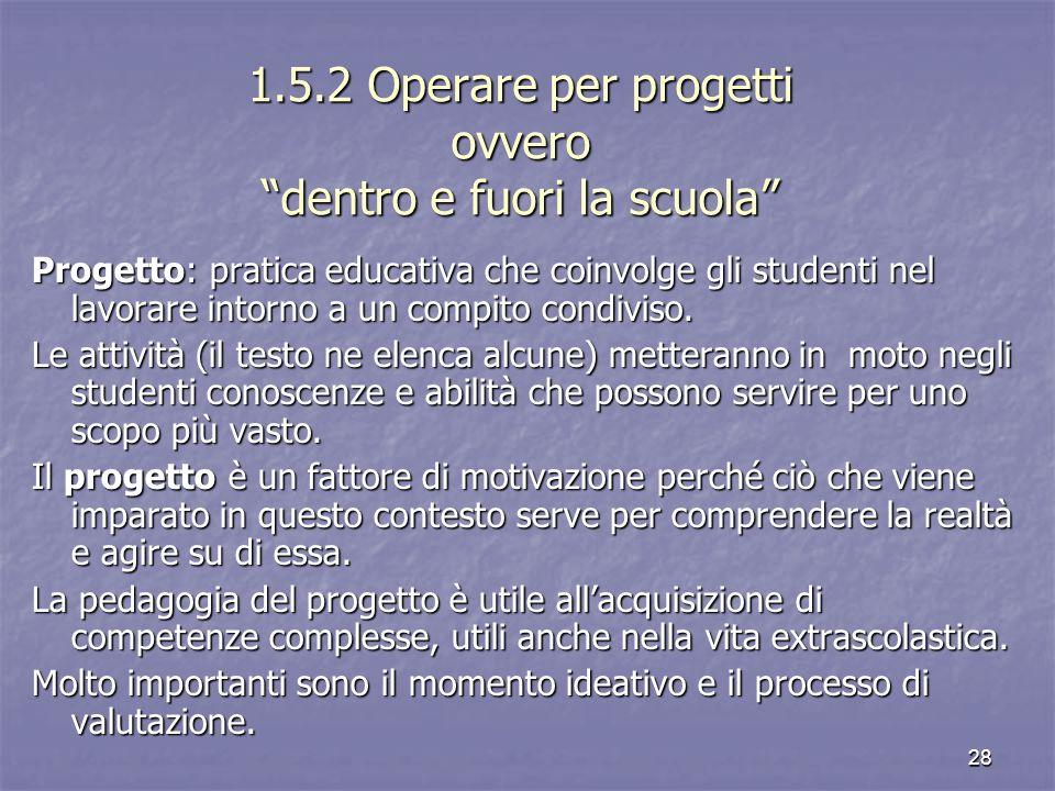 1.5.2 Operare per progetti ovvero dentro e fuori la scuola