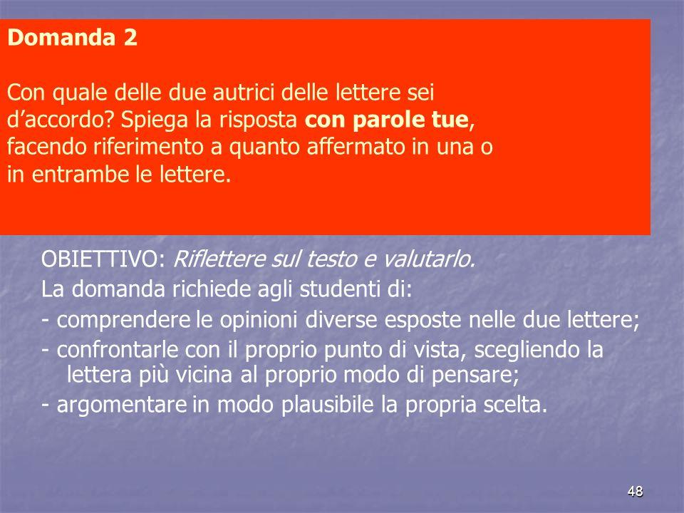 Domanda 2 Con quale delle due autrici delle lettere sei d'accordo