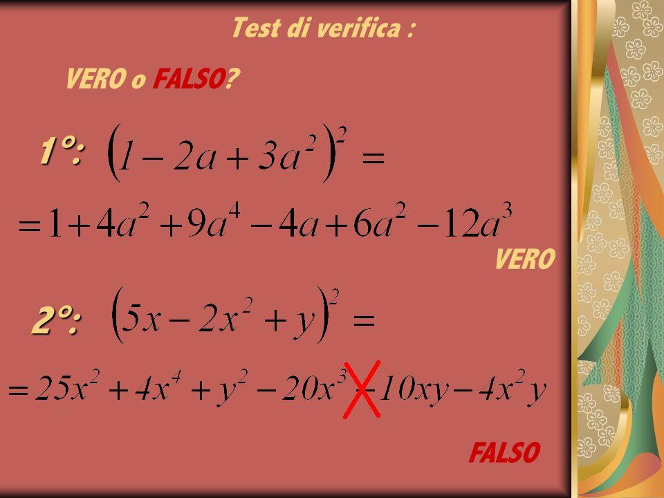 Test di verifica : VERO o FALSO 1°: VERO 2°: FALSO