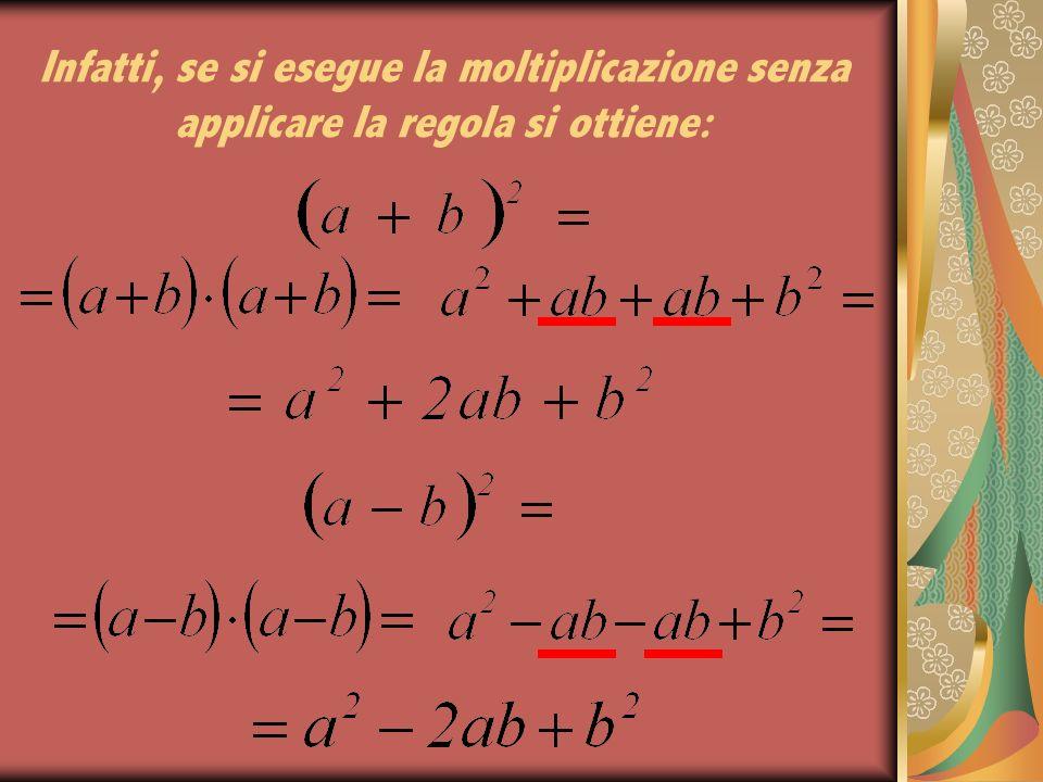 28/03/2017 Infatti, se si esegue la moltiplicazione senza applicare la regola si ottiene: