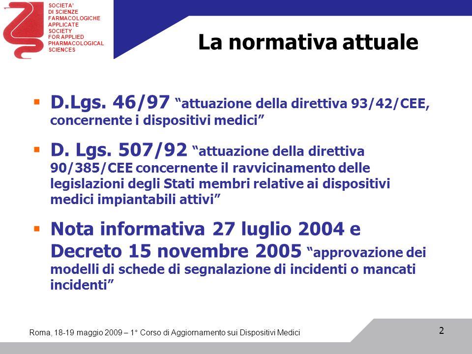 La normativa attuale D.Lgs. 46/97 attuazione della direttiva 93/42/CEE, concernente i dispositivi medici