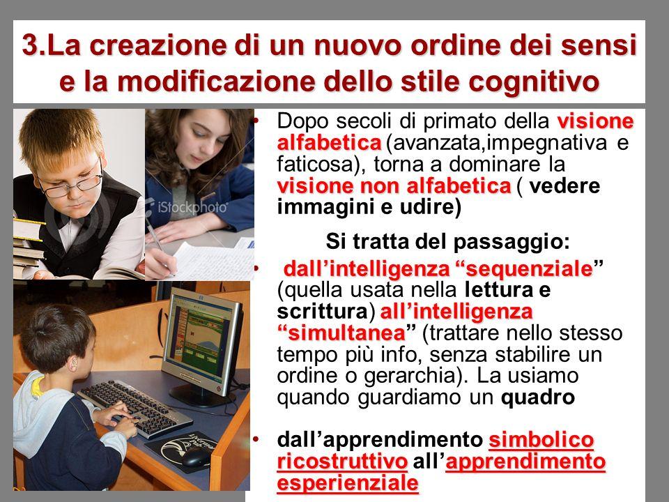 3.La creazione di un nuovo ordine dei sensi e la modificazione dello stile cognitivo