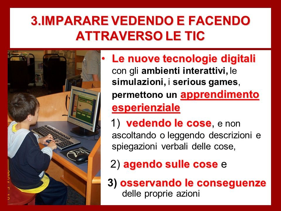 3.IMPARARE VEDENDO E FACENDO ATTRAVERSO LE TIC