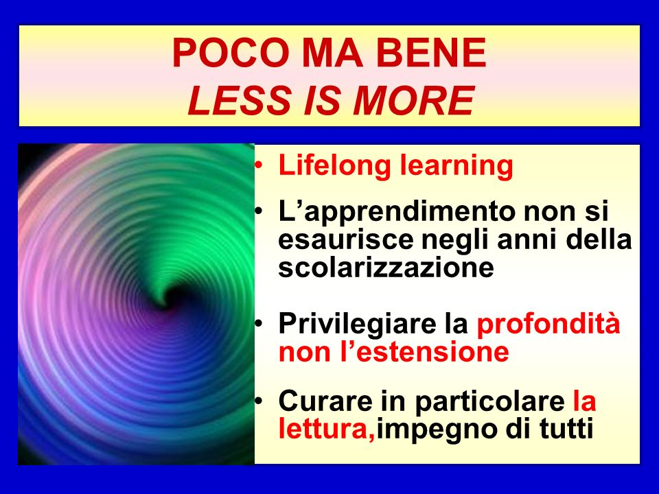 POCO MA BENE LESS IS MORE