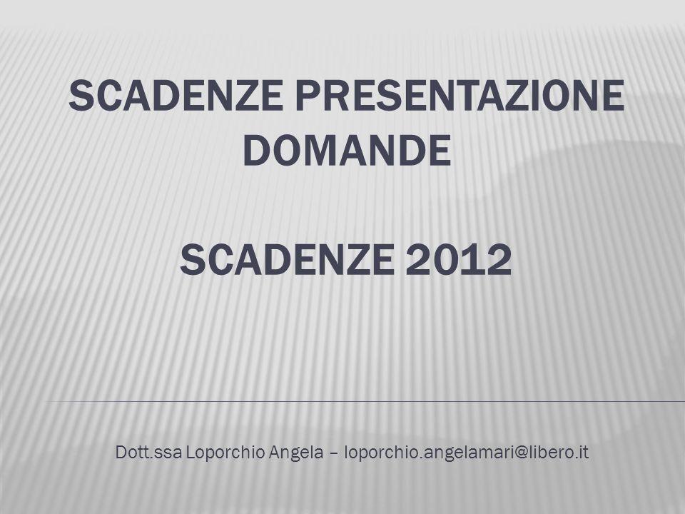 Scadenze presentazione domande Scadenze 2012