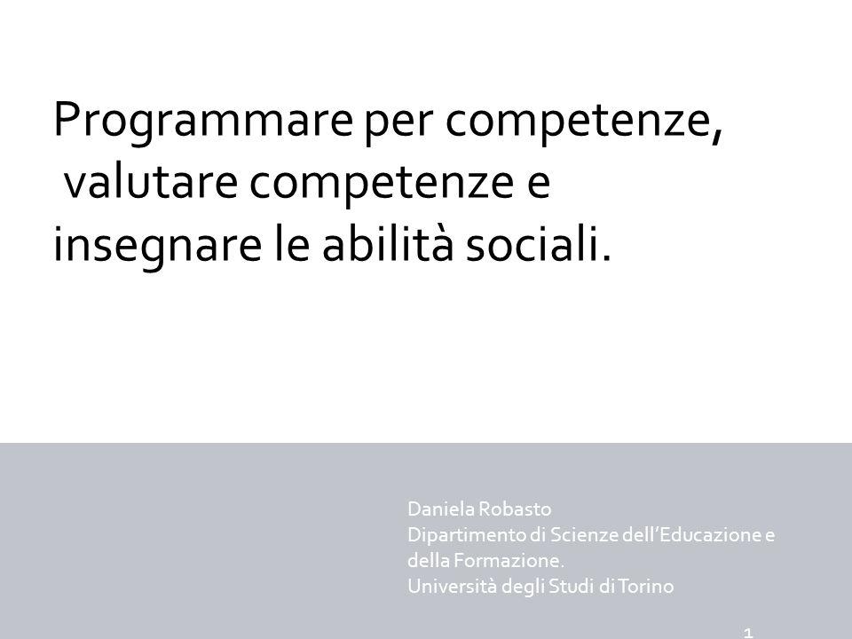 1 Programmare per competenze, valutare competenze e insegnare le abilità sociali. Daniela Robasto.