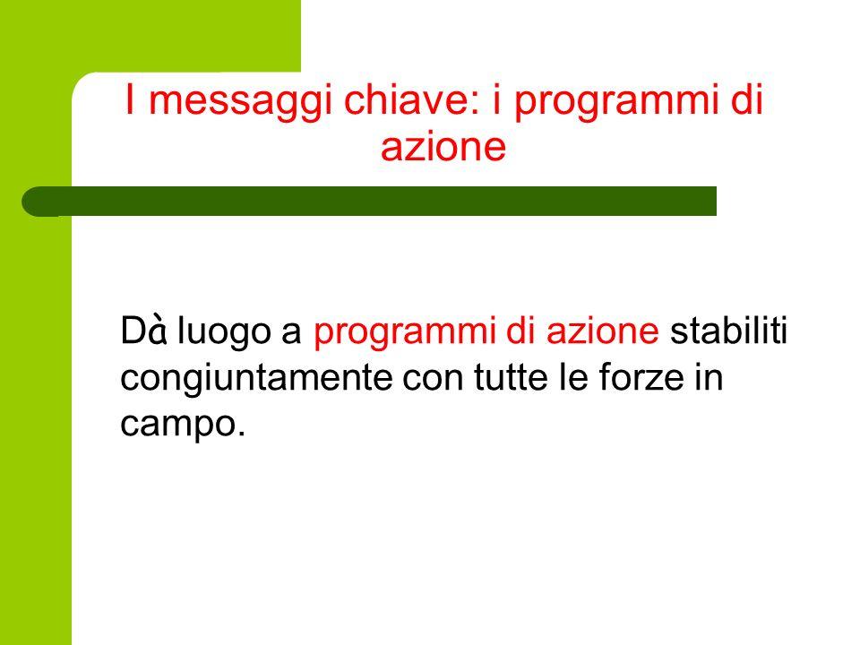 I messaggi chiave: i programmi di azione