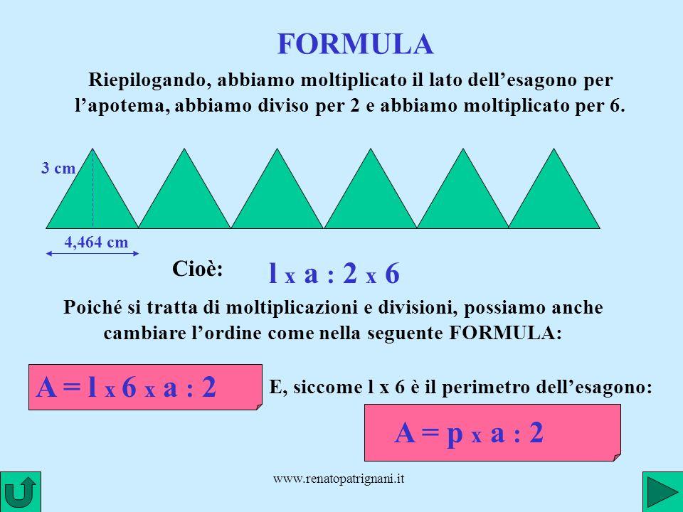 E, siccome l x 6 è il perimetro dell'esagono: