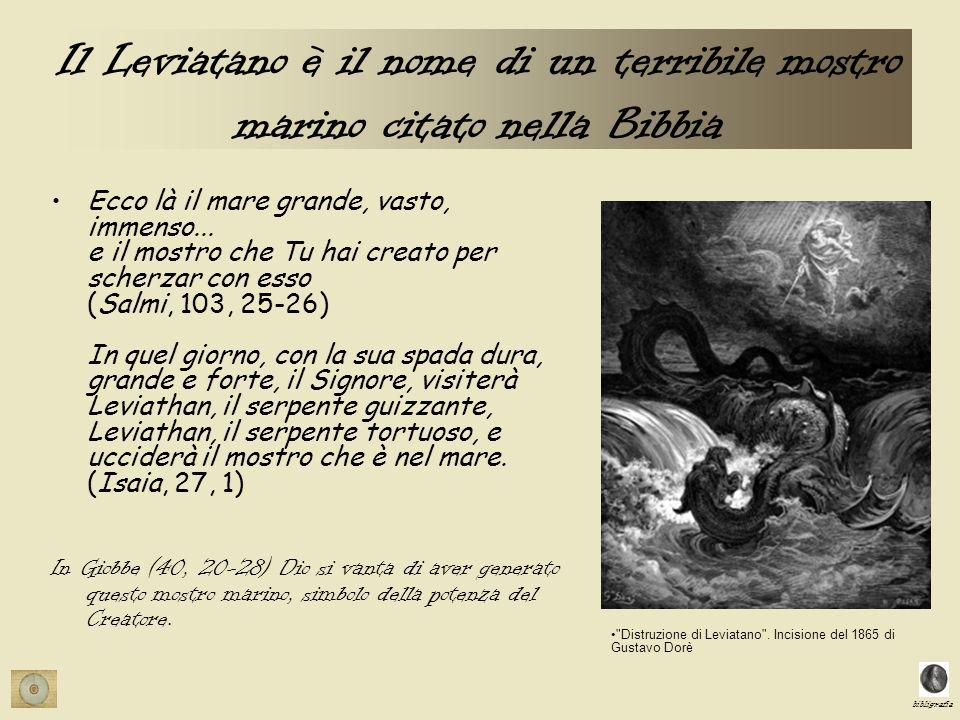 Il Leviatano è il nome di un terribile mostro marino citato nella Bibbia