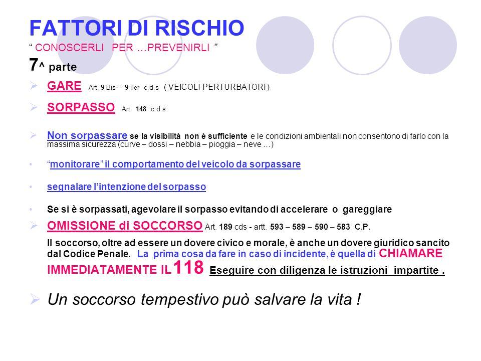 FATTORI DI RISCHIO CONOSCERLI PER …PREVENIRLI 7^ parte