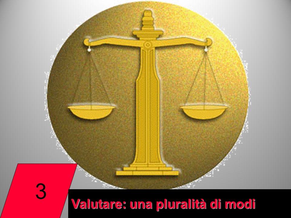 3 Valutare: una pluralità di modi