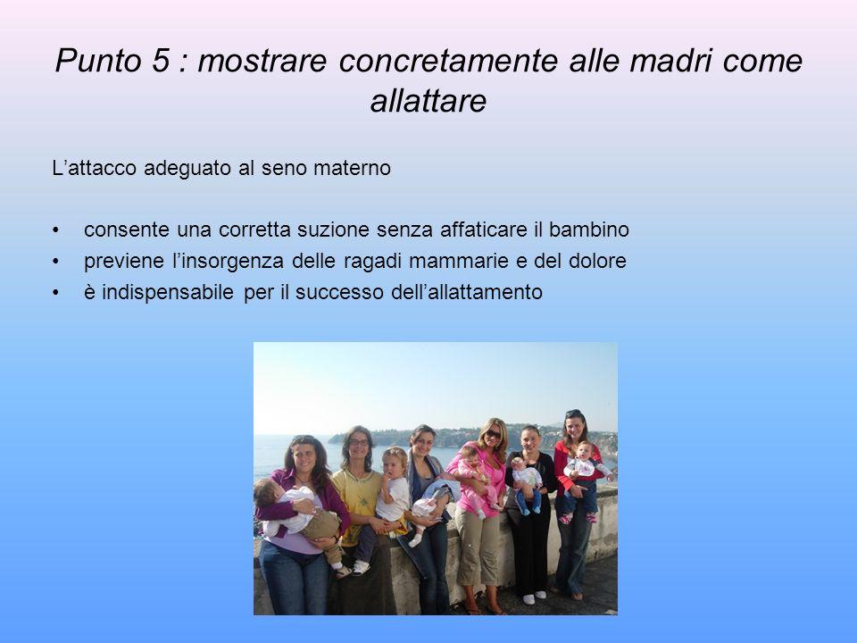 Punto 5 : mostrare concretamente alle madri come allattare
