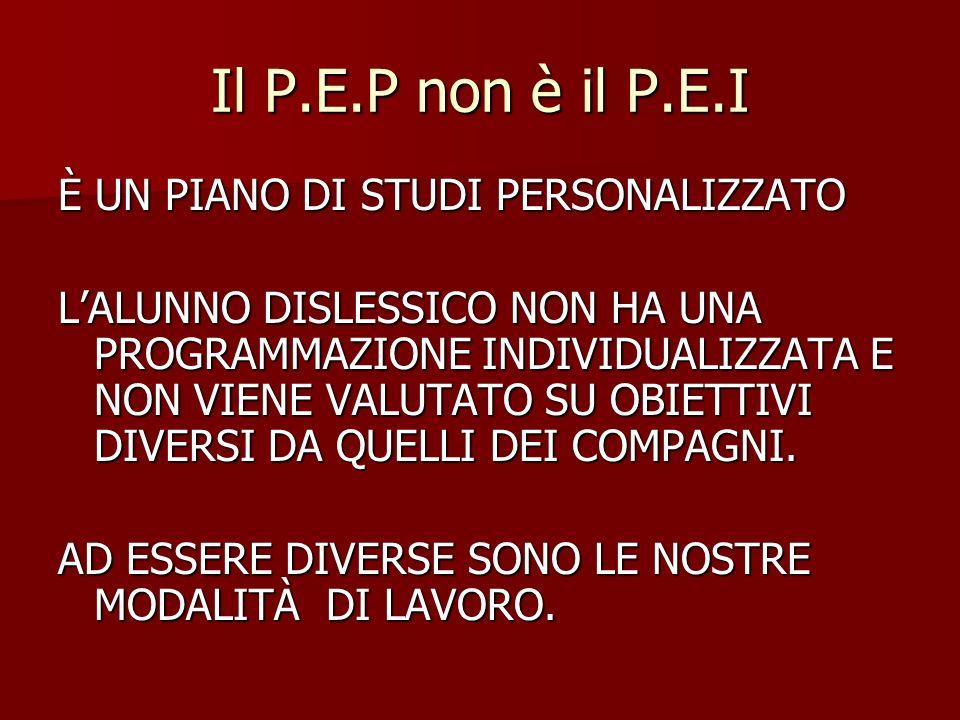 Il P.E.P non è il P.E.I È UN PIANO DI STUDI PERSONALIZZATO