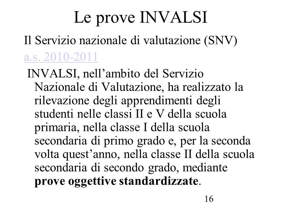 Le prove INVALSI Il Servizio nazionale di valutazione (SNV)