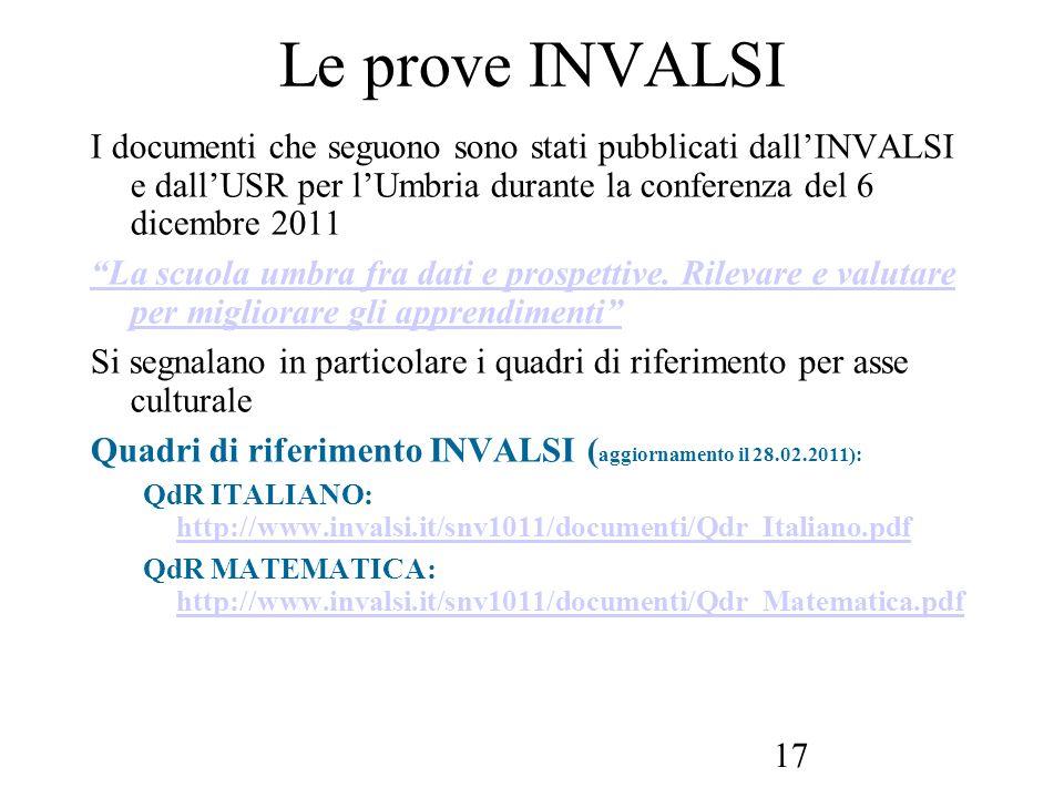 Le prove INVALSI I documenti che seguono sono stati pubblicati dall'INVALSI e dall'USR per l'Umbria durante la conferenza del 6 dicembre 2011.