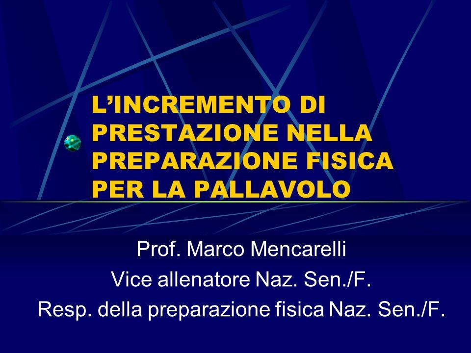L'INCREMENTO DI PRESTAZIONE NELLA PREPARAZIONE FISICA PER LA PALLAVOLO
