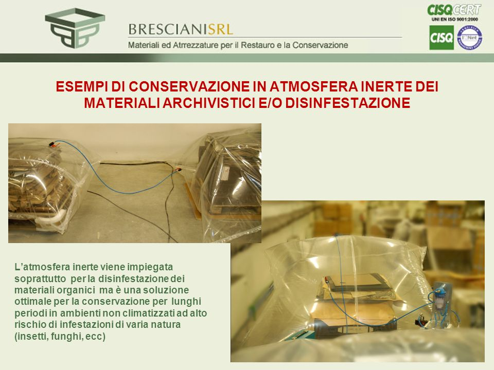 ESEMPI DI CONSERVAZIONE IN ATMOSFERA INERTE DEI MATERIALI ARCHIVISTICI E/O DISINFESTAZIONE