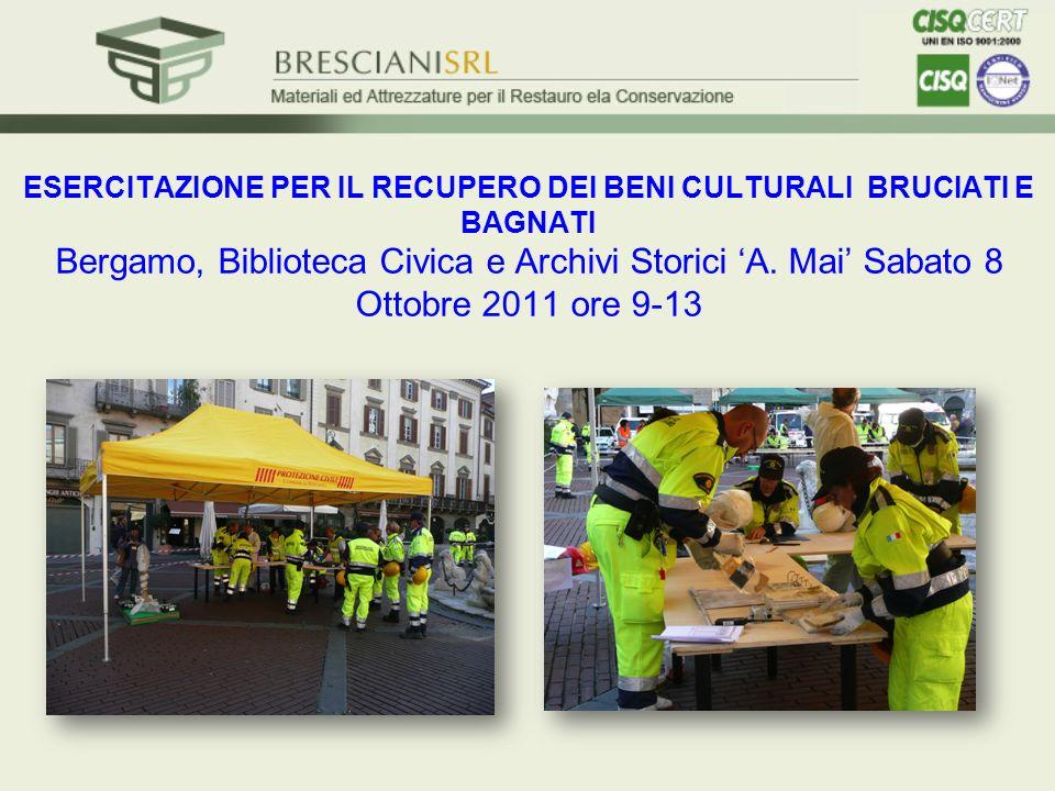 ESERCITAZIONE PER IL RECUPERO DEI BENI CULTURALI BRUCIATI E BAGNATI Bergamo, Biblioteca Civica e Archivi Storici 'A.