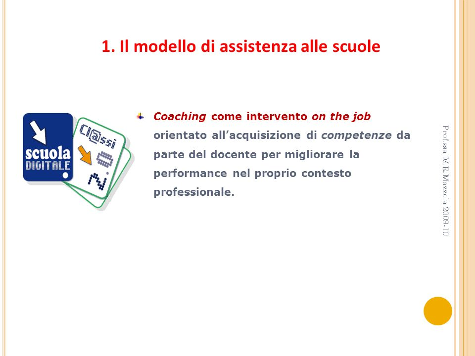 1. Il modello di assistenza alle scuole