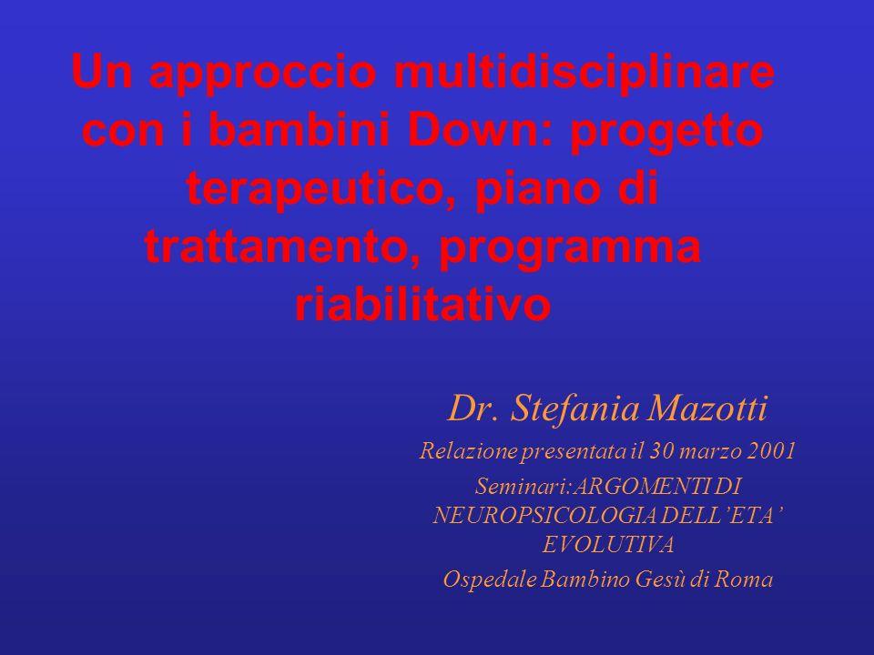 Un approccio multidisciplinare con i bambini Down: progetto terapeutico, piano di trattamento, programma riabilitativo