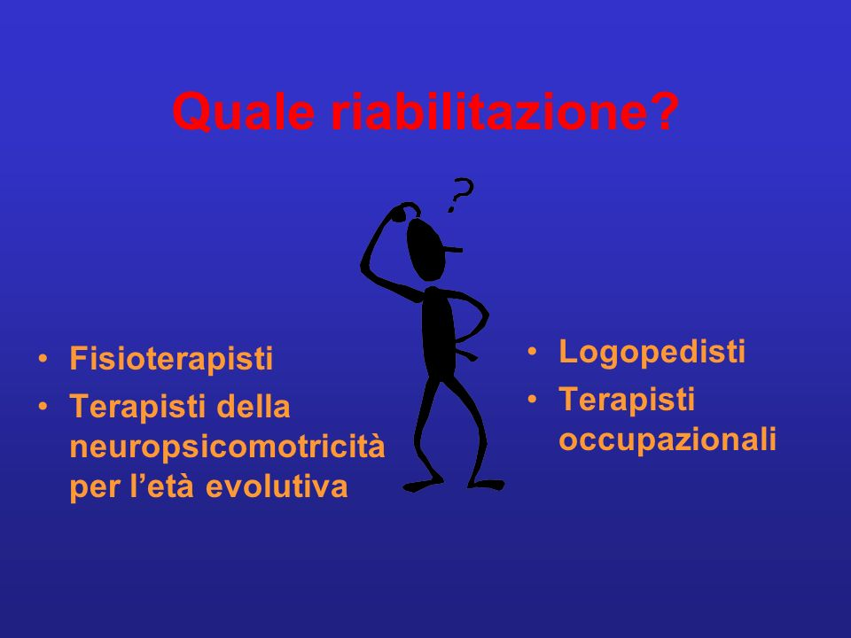 Quale riabilitazione Logopedisti Fisioterapisti